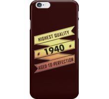 Highest Quality 1940 Aged To Perfection iPhone Case/Skin