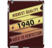 Highest Quality 1940 Aged To Perfection iPad Case/Skin