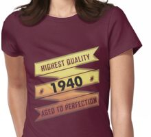 Highest Quality 1940 Aged To Perfection Womens Fitted T-Shirt