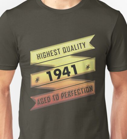 Highest Quality 1941 Aged To Perfection Unisex T-Shirt