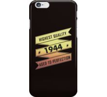 Highest Quality 1944 Aged To Perfection iPhone Case/Skin