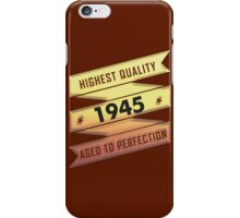 Highest Quality 1945 Aged To Perfection iPhone Case/Skin