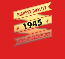 Highest Quality 1945 Aged To Perfection Unisex T-Shirt