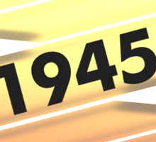 Highest Quality 1945 Aged To Perfection Sticker