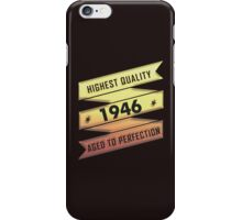 Highest Quality 1946 Aged To Perfection iPhone Case/Skin