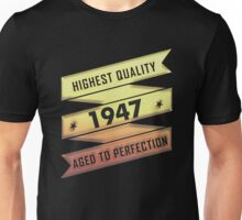 Highest Quality 1947 Aged To Perfection Unisex T-Shirt