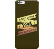 Highest Quality 1948 Aged To Perfection iPhone Case/Skin
