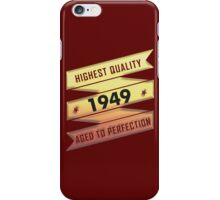 Highest Quality 1949 Aged To Perfection iPhone Case/Skin