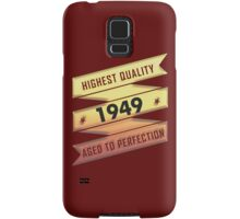 Highest Quality 1949 Aged To Perfection Samsung Galaxy Case/Skin