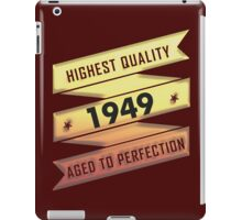 Highest Quality 1949 Aged To Perfection iPad Case/Skin