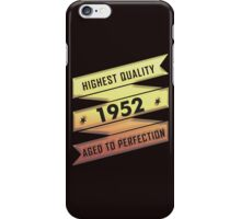 Highest Quality 1952 Aged To Perfection iPhone Case/Skin