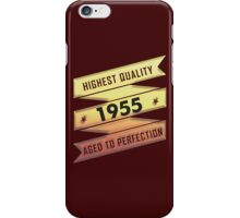 Highest Quality 1955 Aged To Perfection iPhone Case/Skin
