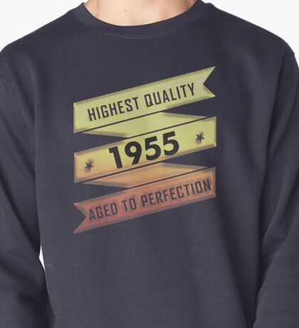 Highest Quality 1955 Aged To Perfection Pullover