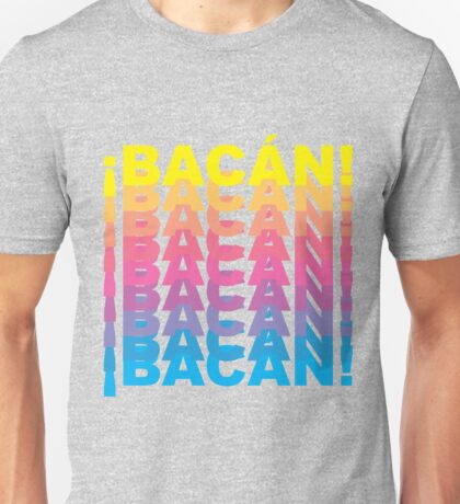 Bacán- Dichos y Hechos Collection  Unisex T-Shirt