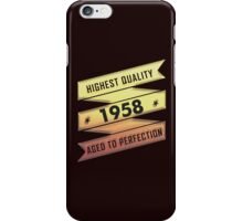 Highest Quality 1958 Aged To Perfection iPhone Case/Skin