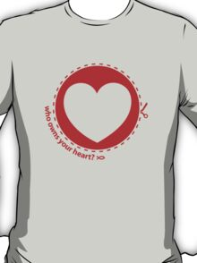Who owns your heart? T-Shirt