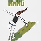 Glide Baby - Poster by TitusArtwork
