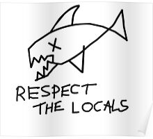 Respect the locals. Grunge version. Poster
