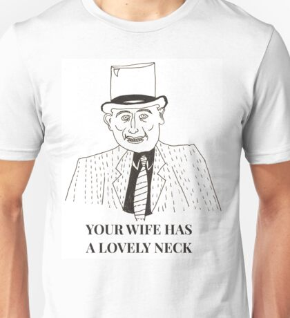 Unkle Adams (Your Wife Has A Lovely Neck) Unisex T-Shirt