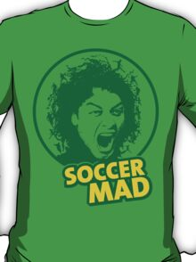 Soccer Mad T-Shirt