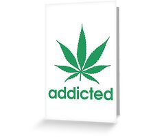Addicted Greeting Card