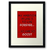 My Ambition in Life! Framed Print