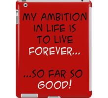 My Ambition in Life! iPad Case/Skin