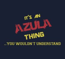 It's an AZULA thing, you wouldn't understand !! by itsmine