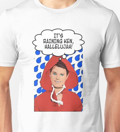 It's Raining Ken - Hallelujah! Unisex T-Shirt