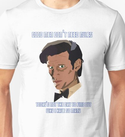 11th Doctor. Good Men Don't Need Rules. Unisex T-Shirt