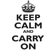 KEEP CALM & CARRY ON, BE BRITISH, UK, PROPAGANDA, IN BLACK Photographic Print