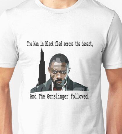 The Gunslinger followed.  Unisex T-Shirt