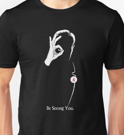 be seeing you Unisex T-Shirt