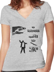 The penguins made me do it! Women's Fitted V-Neck T-Shirt