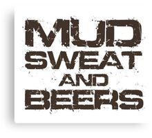 Mud Sweat and Beers Canvas Print