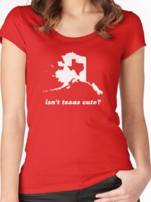Isn't Texas Cute Compared to Alaska Women's Fitted Scoop T-Shirt