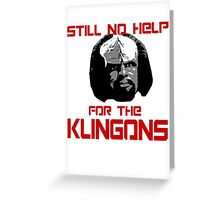 Still No Help for the Klingons Greeting Card