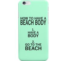 How to have a beach body iPhone Case/Skin