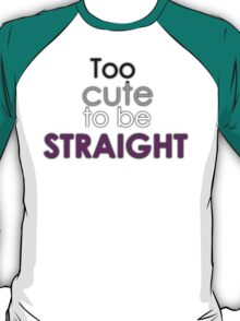 Too cute to be straight - asexual T-Shirt
