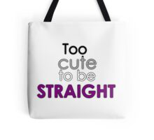 Too cute to be straight - asexual Tote Bag