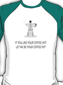 I-wanna-be-yours- A.Monkeys. Cooffee pot! T-Shirt