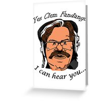 YES CLEM FANDANGO! - Toast of London Greeting Card