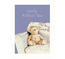 Lonely Teddy Art Print