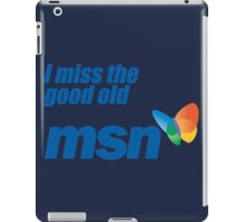 i miss the good old msn iPad Case/Skin