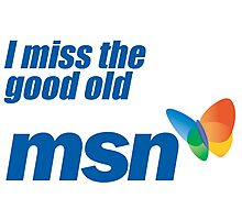 i miss the good old msn Photographic Print