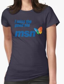 i miss the good old msn Womens Fitted T-Shirt