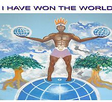 I HAVE WON THE WORLD by Godwin Jones