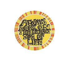 Always look on the bright side of life (circle) by Jodie McCrystal