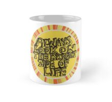 Always look on the bright side of life (circle) Mug