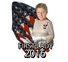 Bill for First Lady 2016 Photographic Print